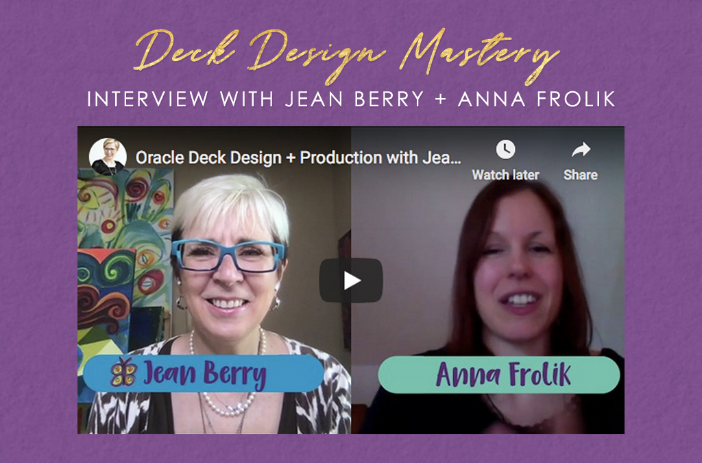 Oracle Deck Design + Production (Interview with Anna Frolik + Jean Berry)