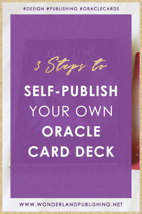 3 Steps to Self-Publish Your Own Oracle Card Deck | #oraclecards #design #publishing #selfpublishing #5dbusiness